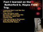 fact i learned on the rutherford b hayes field trip
