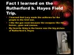 fact i learned on the rutherford b hayes field trip1