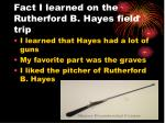 fact i learned on the rutherford b hayes field trip2