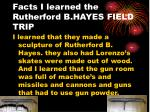facts i learned the rutherford b hayes field trip