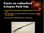 facts on rutherford b hayes field trip