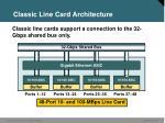 classic line card architecture
