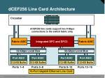 dcef256 line card architecture