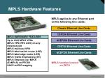 mpls hardware features