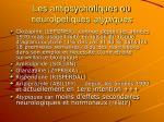 les antipsychotiques ou neurolpetiques atypiques1