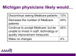 michigan physicians likely would