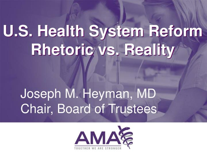 u s health system reform rhetoric vs reality n.
