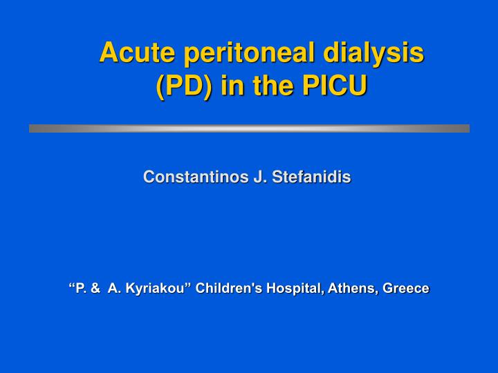 acute peritoneal dialysis pd in the picu n.