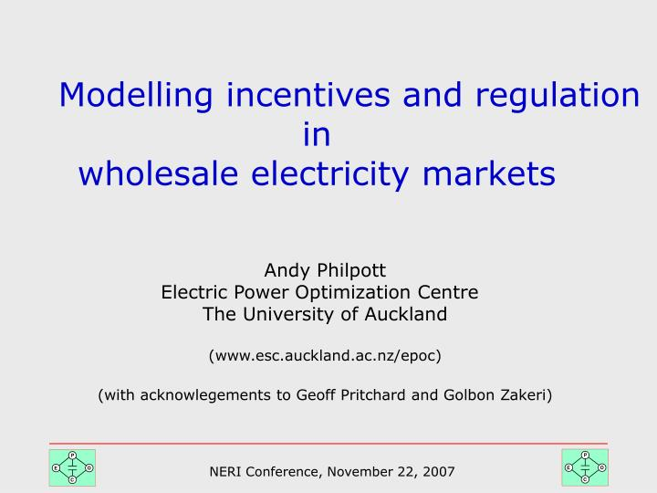 modelling incentives and regulation in wholesale electricity markets n.