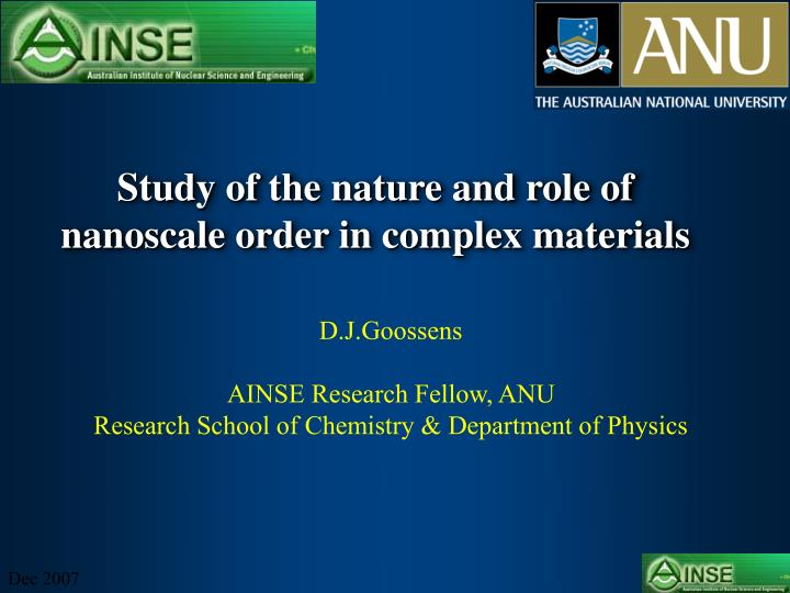 study of the nature and role of nanoscale order in complex materials n.