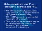 but are physicians in app as productive as those paid ffs