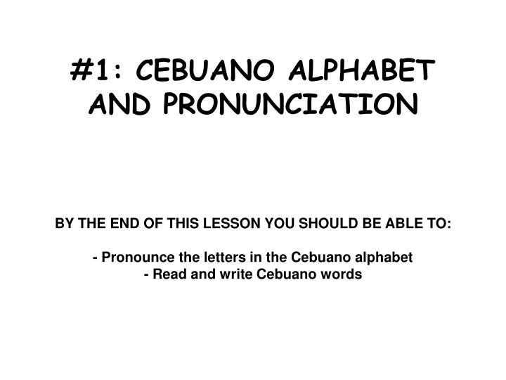 1 cebuano alphabet and pronunciation n.
