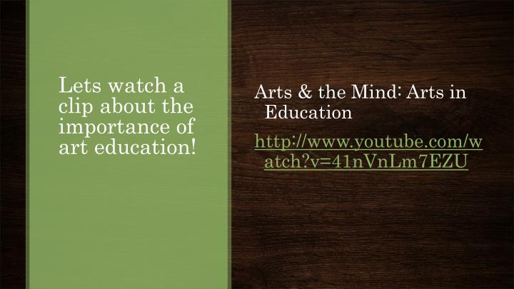 Lets watch a clip about the importance of art education!
