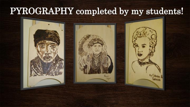 PYROGRAPHY completed by my students!