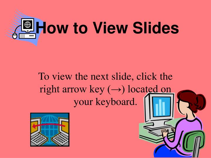 how to view slides n.
