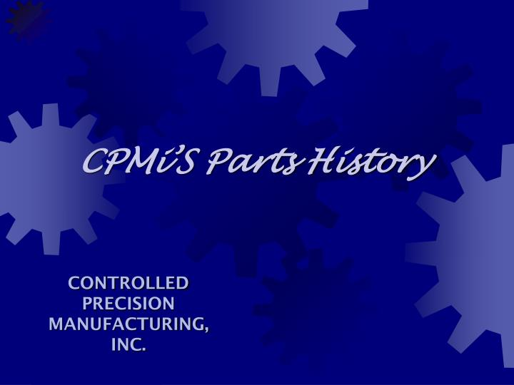 cpmi s parts history n.