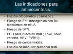 las indicaciones para amniocentesis