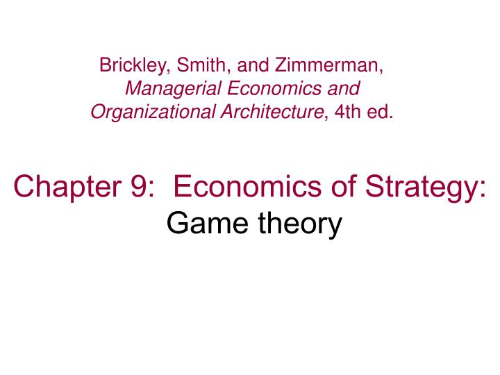 chapter 9 economics of strategy game theory n.
