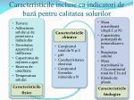 caracteristicile incluse ca indicatori de baz pentru calitatea solurilor