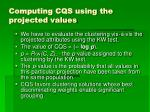 computing cqs using the projected values