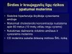 irdies ir kraujagysli lig rizikos ypatumai moterims