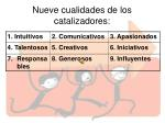 nueve cualidades de los catalizadores