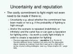 uncertainty and reputation