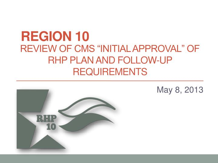 review of cms initial approval of rhp plan and follow up requirements n.