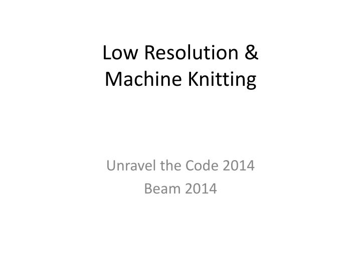 low resolution machine knitting n.