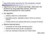 apprenticeship learning for the dynamics model