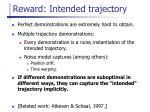 reward intended trajectory