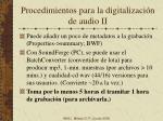 procedimientos para la digitalizaci n de audio ii