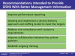recommendations intended to provide dshs with better management information