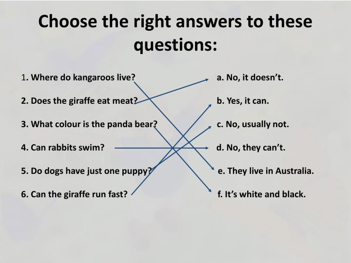 Choose the right answers to these questions