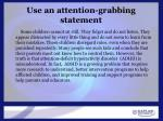 use an attention grabbing statement