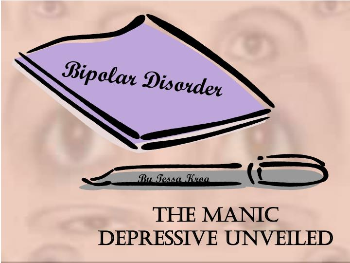 the manic depressive unveiled n.