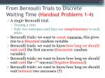 from bernoulli trials to discrete waiting time handout problems 1 4