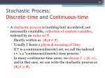 stochastic process discrete time and continuous time