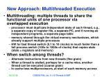 new approach multithreaded execution