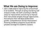 what we are doing to improve