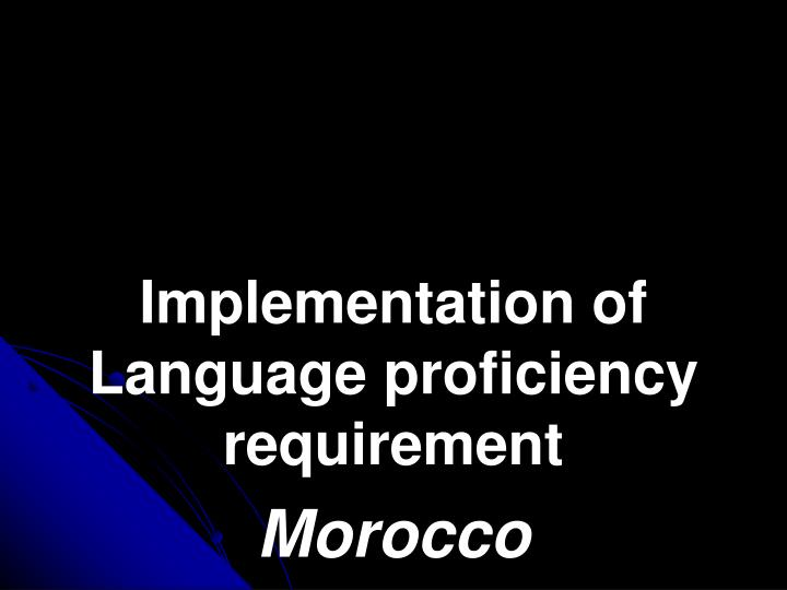 implementation of language proficiency requirement morocco n.