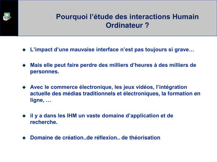 Pourquoi l'étude des interactions Humain Ordinateur ?