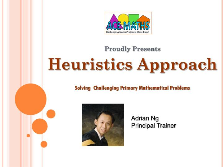 proudly presents heuristics approach solving challenging primary mathematical problems n.