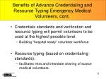 benefits of advance credentialing and resource typing emergency medical volunteers cont