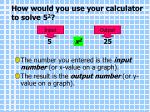 how would you use your calculator to solve 5 2