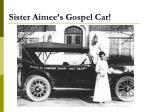 sister aimee s gospel car