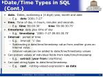 date time types in sql cont