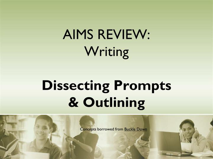 aims review writing dissecting prompts outlining n.