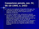 cassazione penale sez iv 06 10 1999 n 2453
