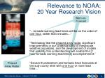 relevance to noaa 20 year research vision